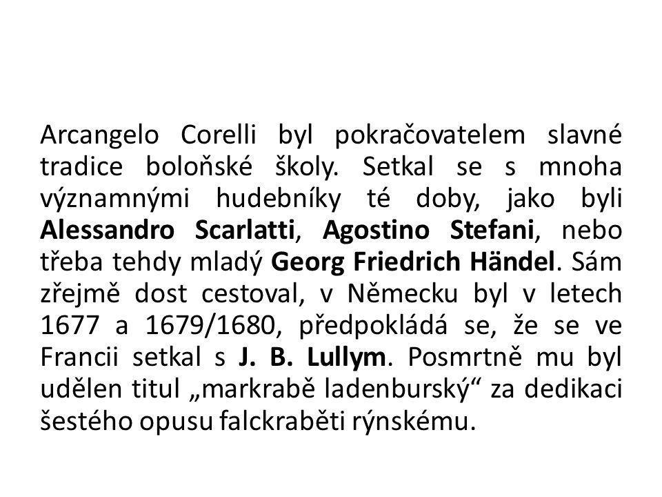 Arcangelo Corelli byl pokračovatelem slavné tradice boloňské školy