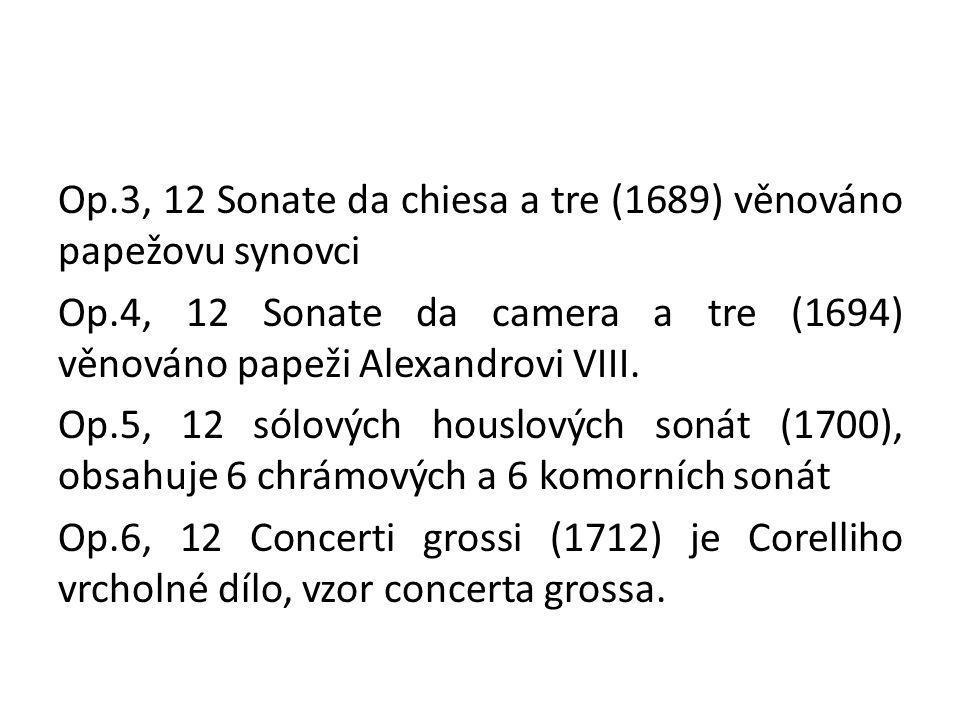 Op. 3, 12 Sonate da chiesa a tre (1689) věnováno papežovu synovci Op