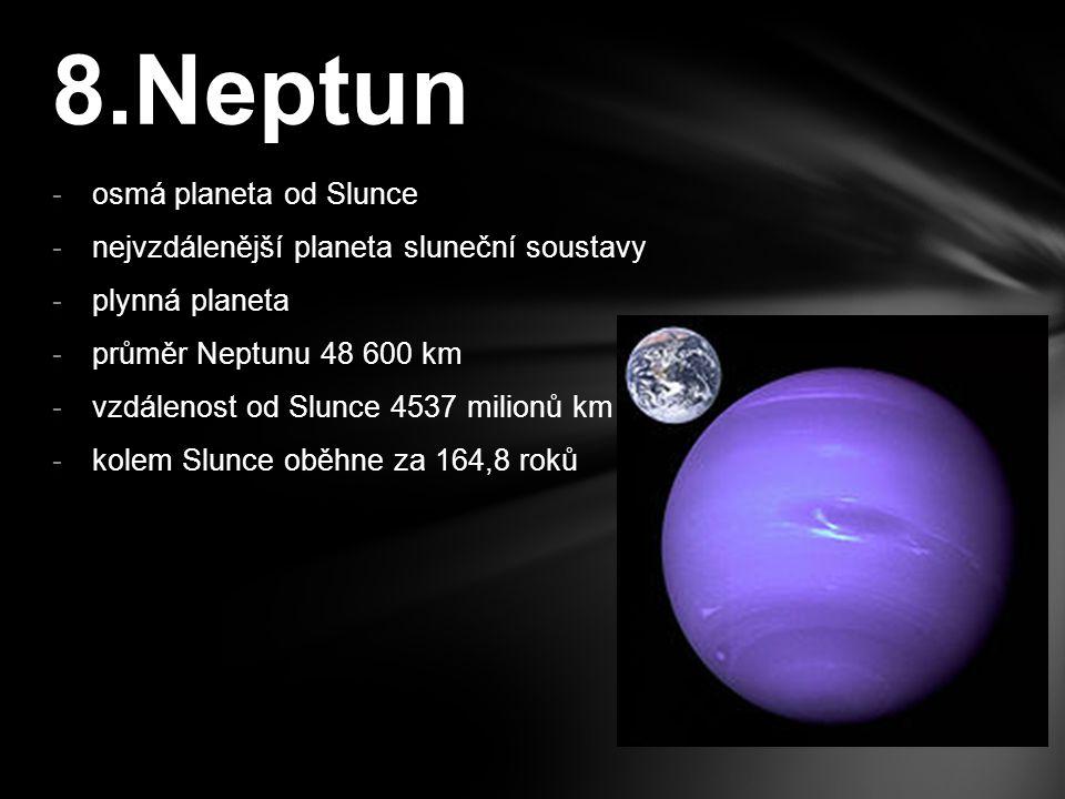 8.Neptun osmá planeta od Slunce