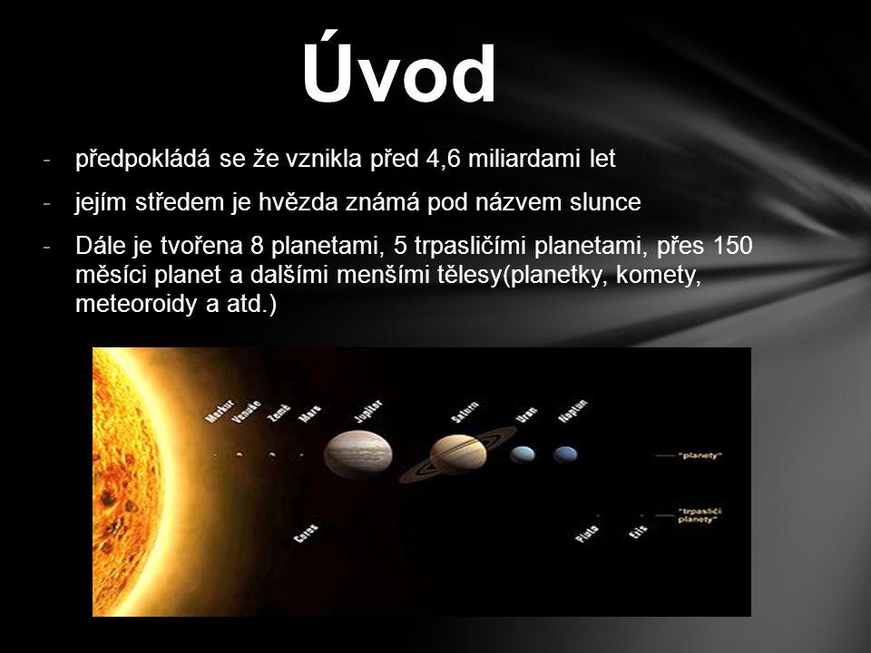 Úvod předpokládá se že vznikla před 4,6 miliardami let