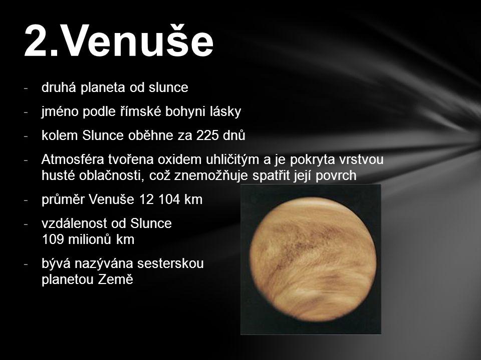 2.Venuše druhá planeta od slunce jméno podle římské bohyni lásky