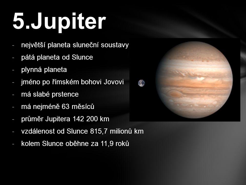 5.Jupiter největší planeta sluneční soustavy pátá planeta od Slunce