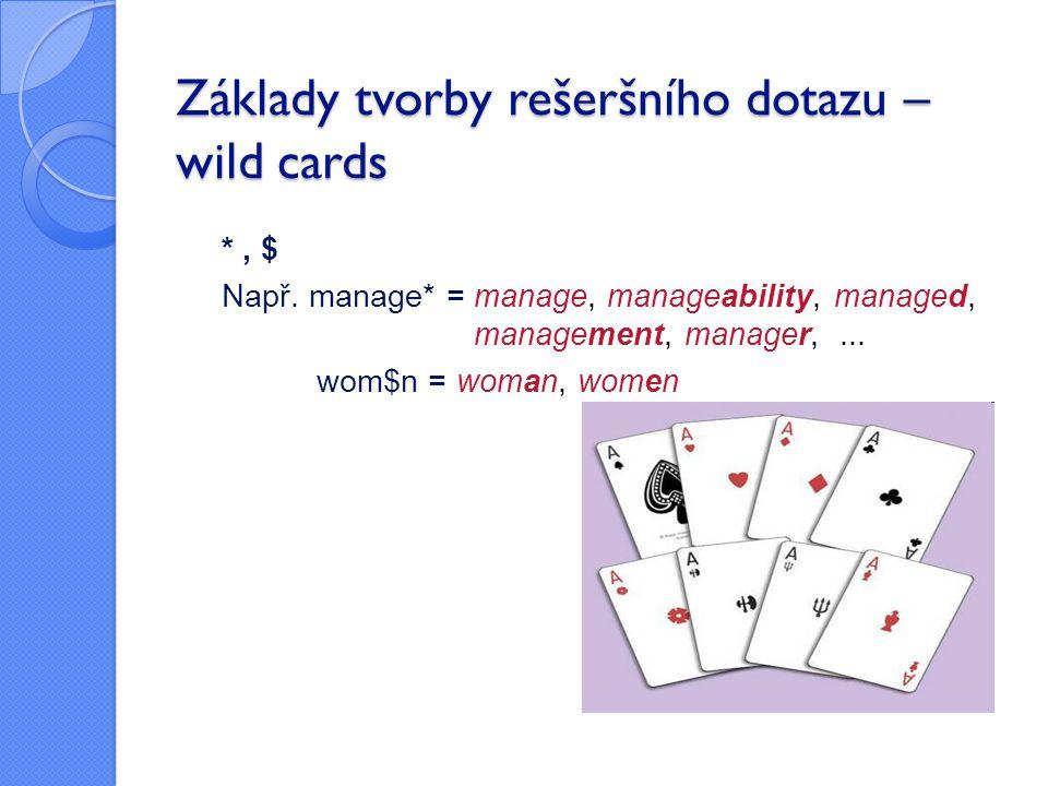 Základy tvorby rešeršního dotazu – wild cards