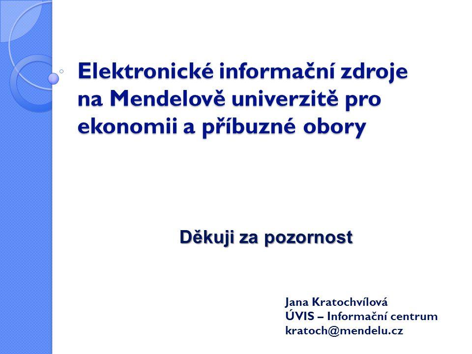 Elektronické informační zdroje na Mendelově univerzitě pro ekonomii a příbuzné obory