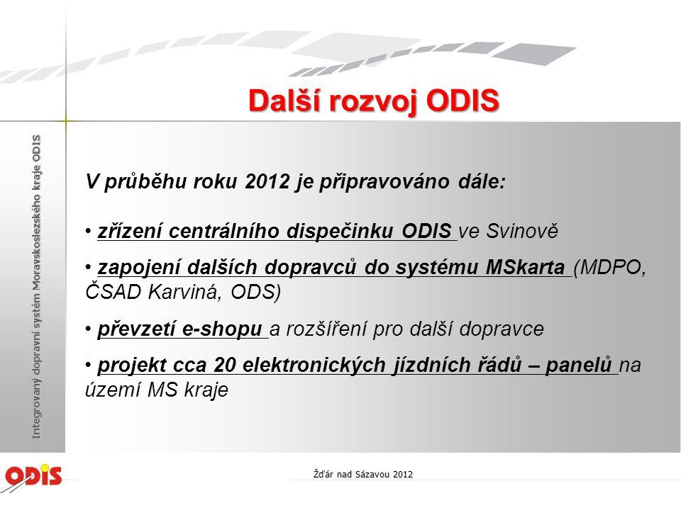 Další rozvoj ODIS V průběhu roku 2012 je připravováno dále: