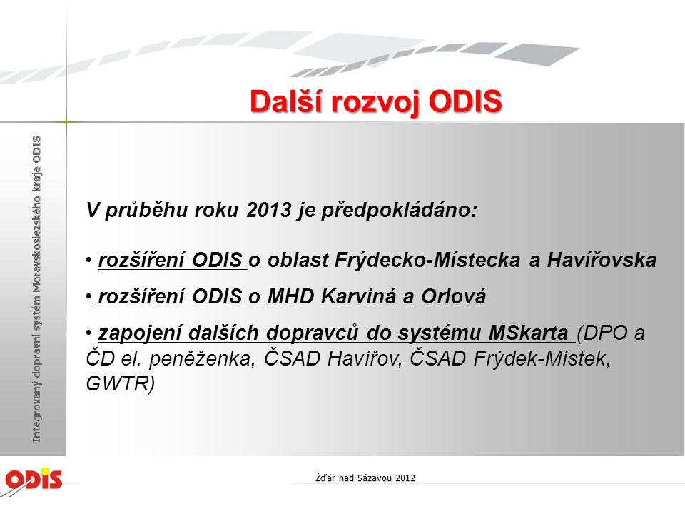 Další rozvoj ODIS V průběhu roku 2013 je předpokládáno: