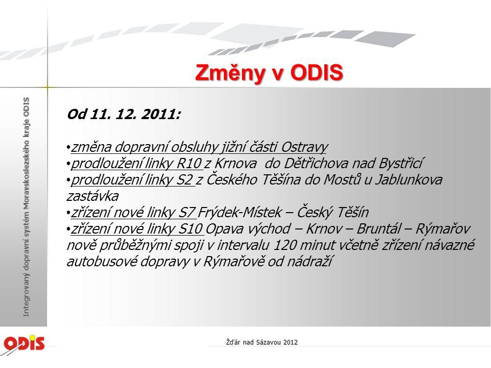 Změny v ODIS Od 11. 12. 2011: změna dopravní obsluhy jižní části Ostravy. prodloužení linky R10 z Krnova do Dětřichova nad Bystřicí.