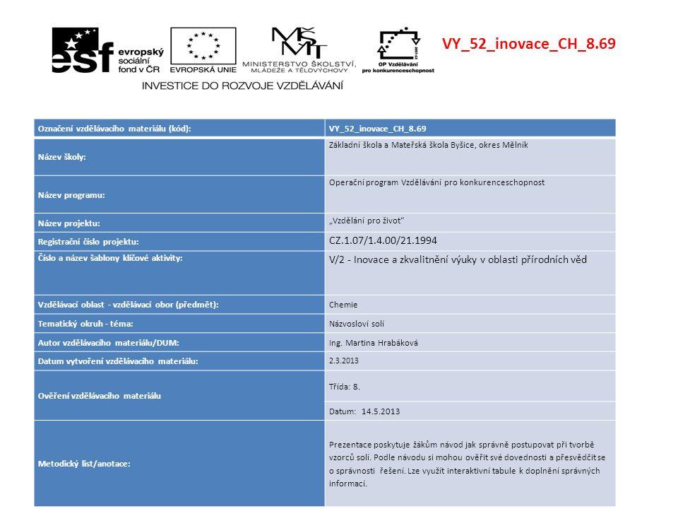 VY_52_inovace_CH_8.69 Označení vzdělávacího materiálu (kód): VY_52_inovace_CH_8.69. Název školy: