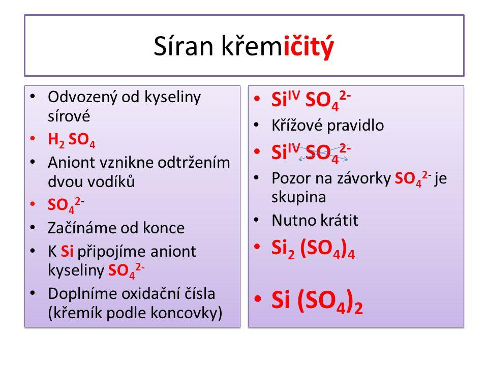 Síran křemičitý Si (SO4)2 SiIV SO42- Si2 (SO4)4