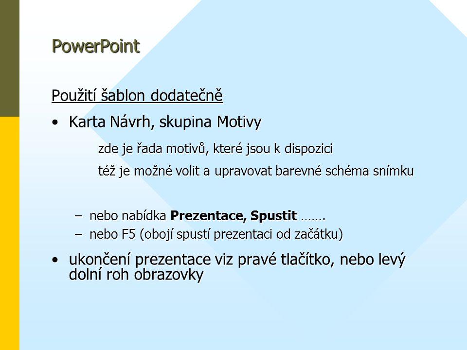 PowerPoint Použití šablon dodatečně Karta Návrh, skupina Motivy