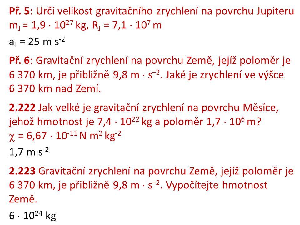 Př. 5: Urči velikost gravitačního zrychlení na povrchu Jupiteru