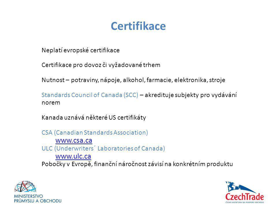 Certifikace www.csa.ca www.ulc.ca Neplatí evropské certifikace