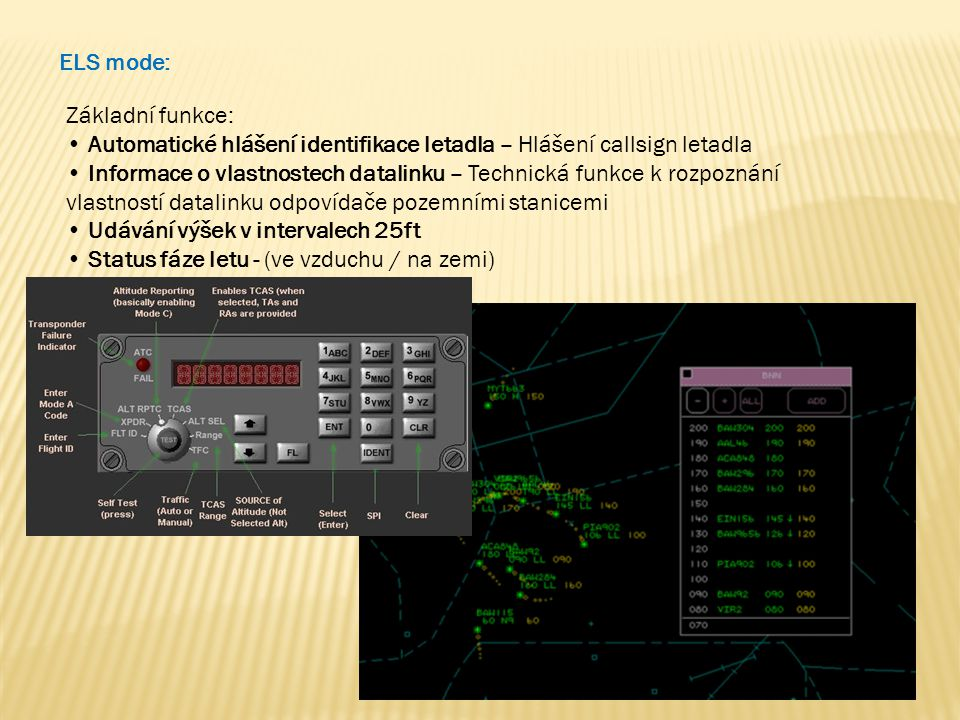 ELS mode: Základní funkce: