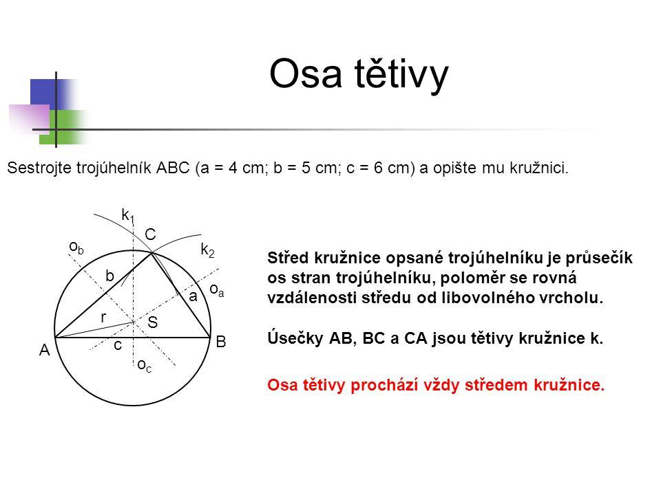 * 16. 7. 1996. Osa tětivy. Sestrojte trojúhelník ABC (a = 4 cm; b = 5 cm; c = 6 cm) a opište mu kružnici.