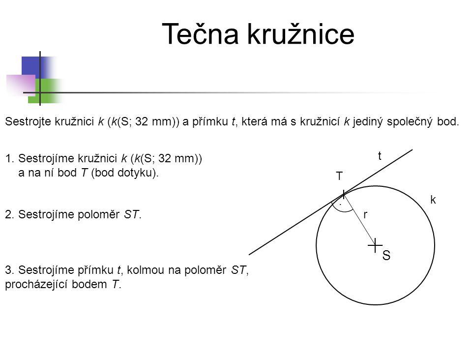 * 16. 7. 1996. Tečna kružnice. Sestrojte kružnici k (k(S; 32 mm)) a přímku t, která má s kružnicí k jediný společný bod.