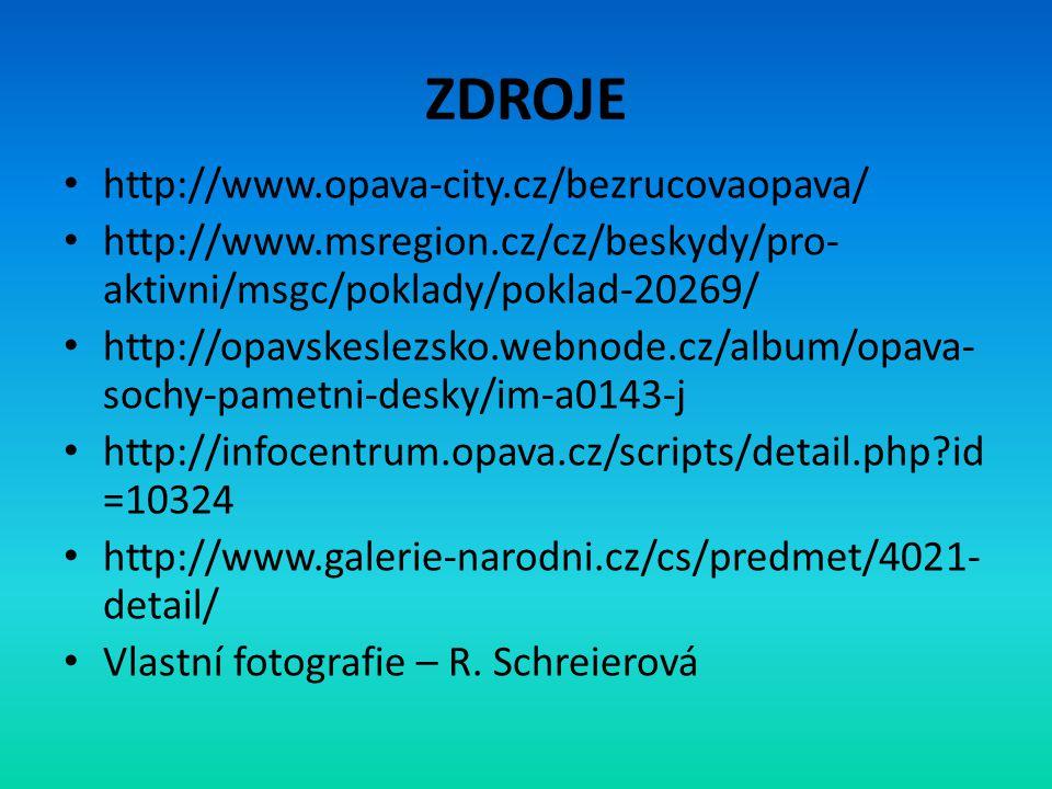 ZDROJE http://www.opava-city.cz/bezrucovaopava/