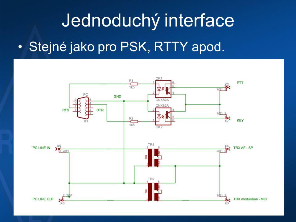 Jednoduchý interface Stejné jako pro PSK, RTTY apod.