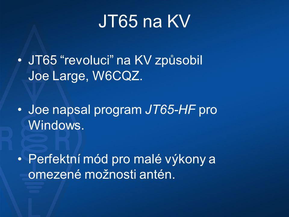 JT65 na KV JT65 revoluci na KV způsobil Joe Large, W6CQZ.