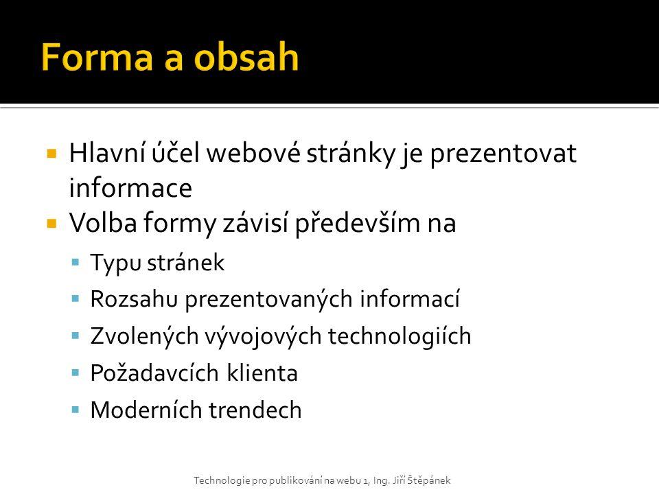 Forma a obsah Hlavní účel webové stránky je prezentovat informace
