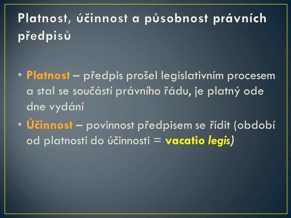 Platnost, účinnost a působnost právních předpisů