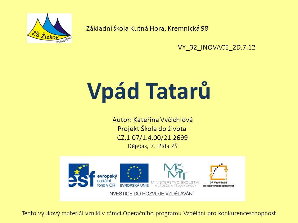 Vpád Tatarů Základní škola Kutná Hora, Kremnická 98