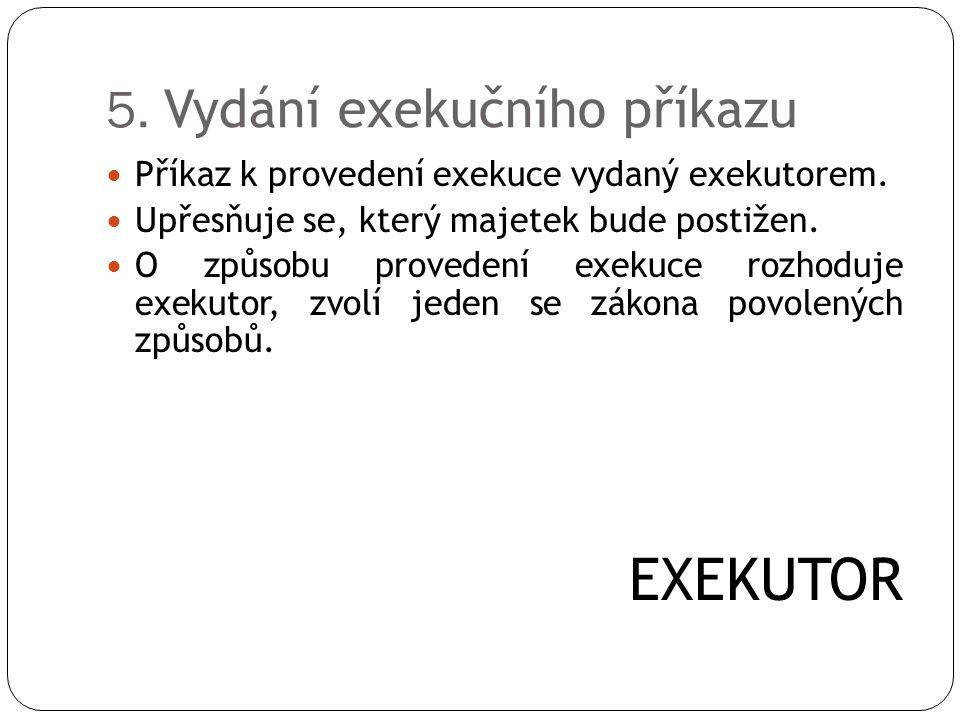 5. Vydání exekučního příkazu