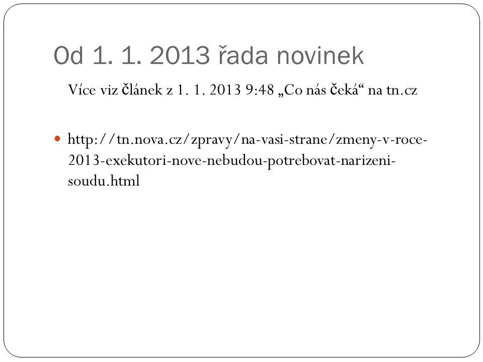 """Od 1. 1. 2013 řada novinek Více viz článek z 1. 1. 2013 9:48 """"Co nás čeká na tn.cz."""