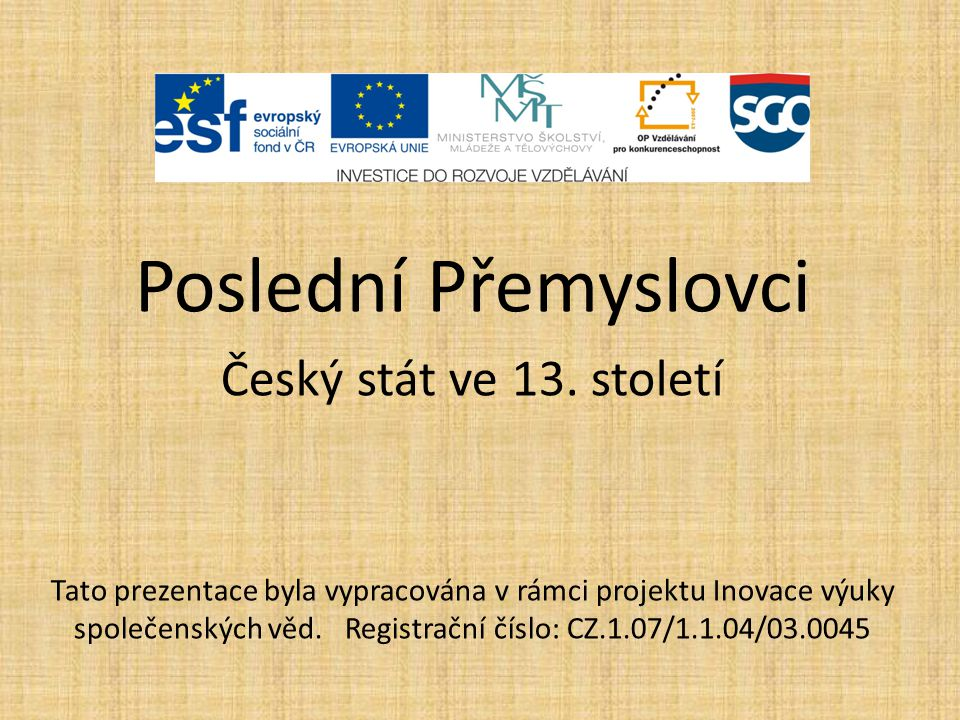 Poslední Přemyslovci Český stát ve 13. století