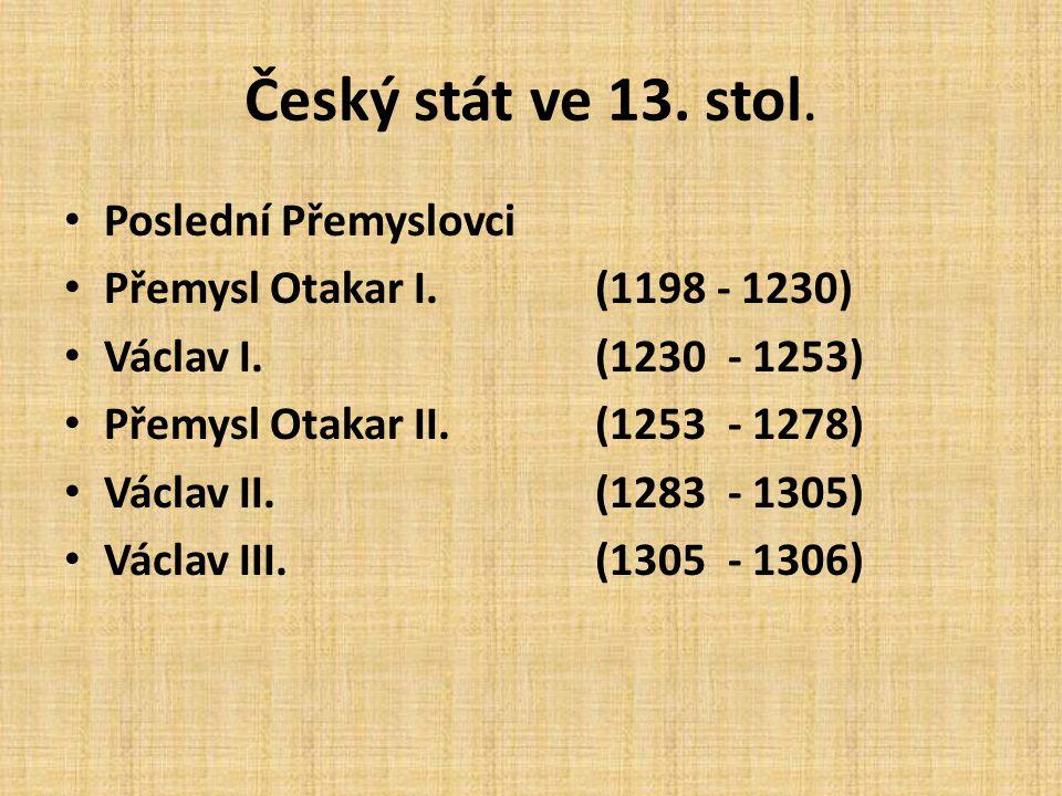 Český stát ve 13. stol. Poslední Přemyslovci