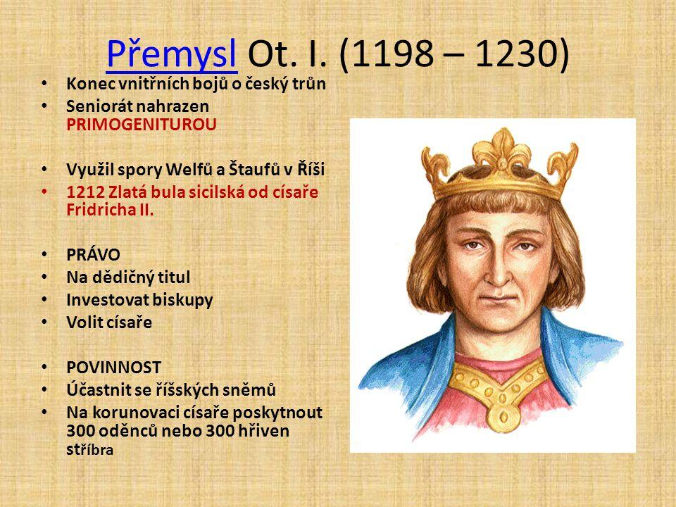 Přemysl Ot. I. (1198 – 1230) Konec vnitřních bojů o český trůn