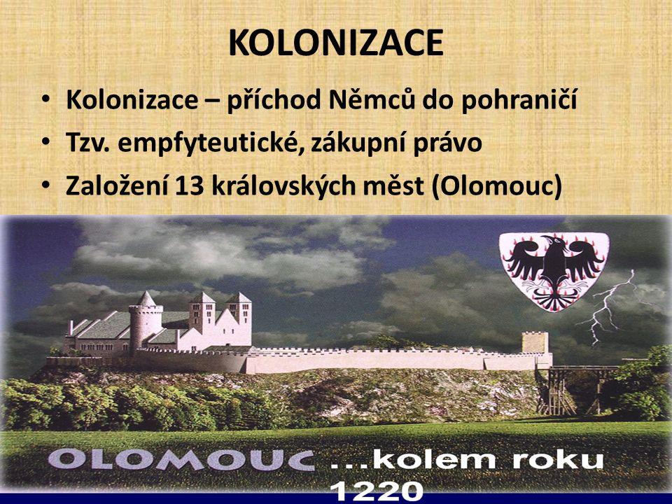 KOLONIZACE Kolonizace – příchod Němců do pohraničí