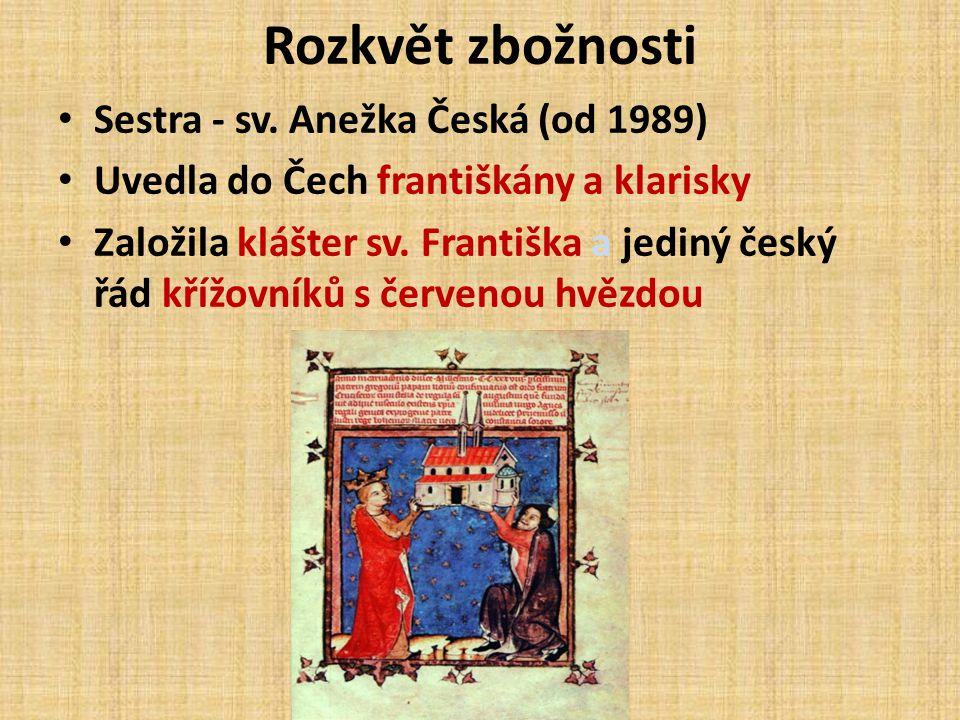 Rozkvět zbožnosti Sestra - sv. Anežka Česká (od 1989)