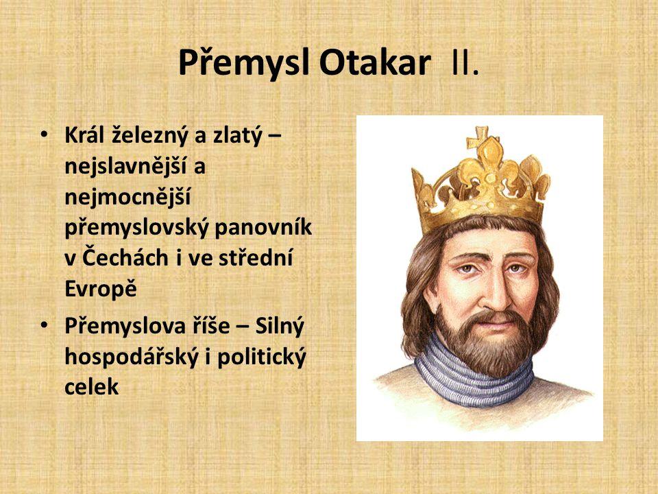 Přemysl Otakar II. Král železný a zlatý – nejslavnější a nejmocnější přemyslovský panovník v Čechách i ve střední Evropě.