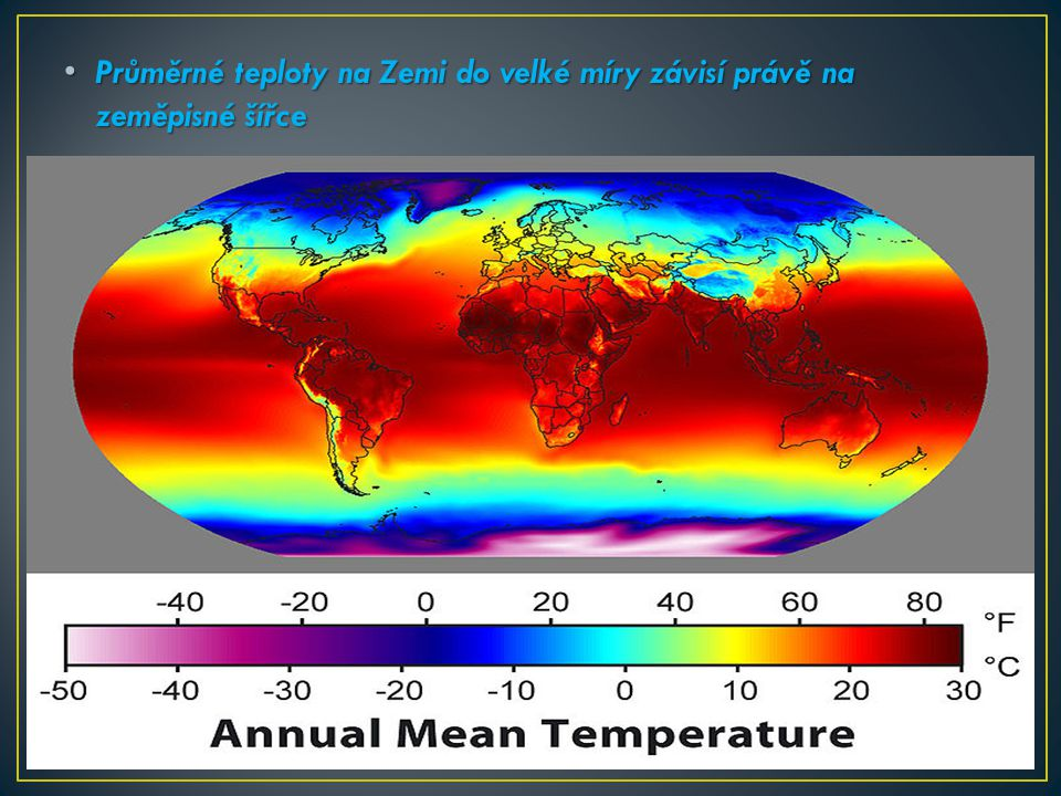 Průměrné teploty na Zemi do velké míry závisí právě na zeměpisné šířce