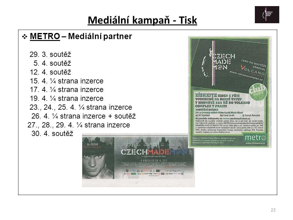 Mediální kampaň - Tisk METRO – Mediální partner 29. 3. soutěž