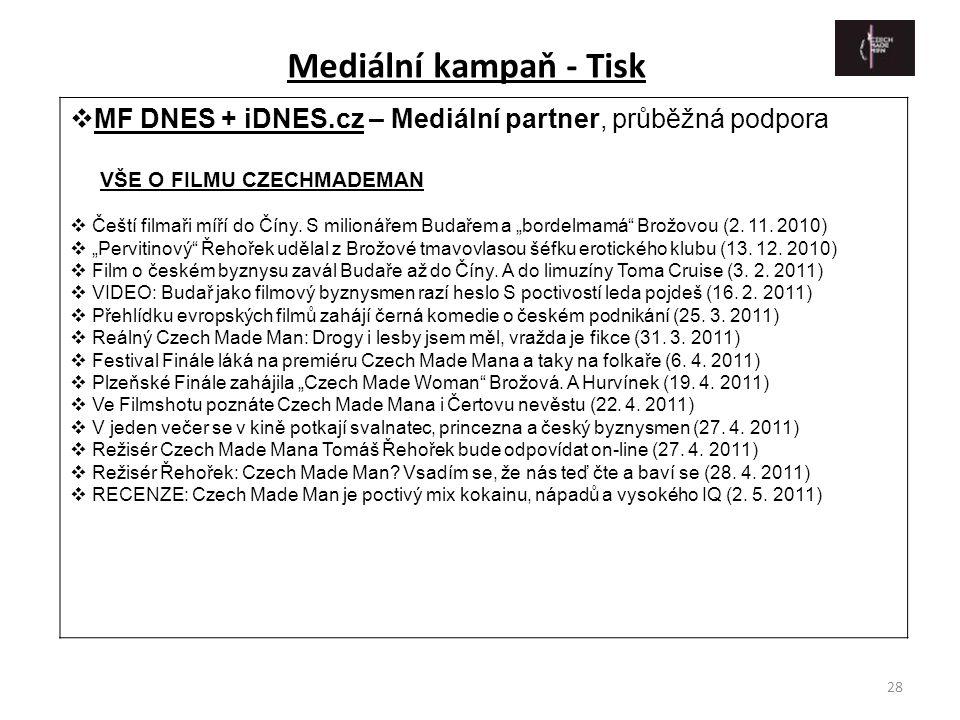 Mediální kampaň - Tisk MF DNES + iDNES.cz – Mediální partner, průběžná podpora. VŠE O FILMU CZECHMADEMAN.