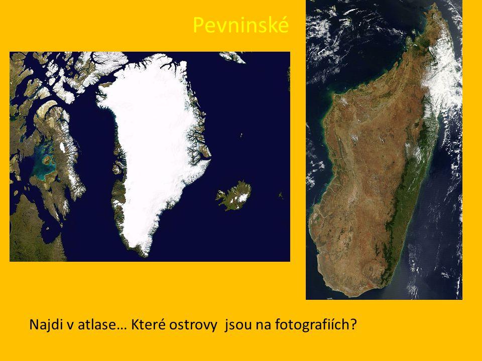 Pevninské Najdi v atlase… Které ostrovy jsou na fotografiích