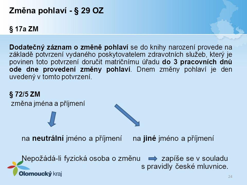 Změna pohlaví - § 29 OZ § 17a ZM.