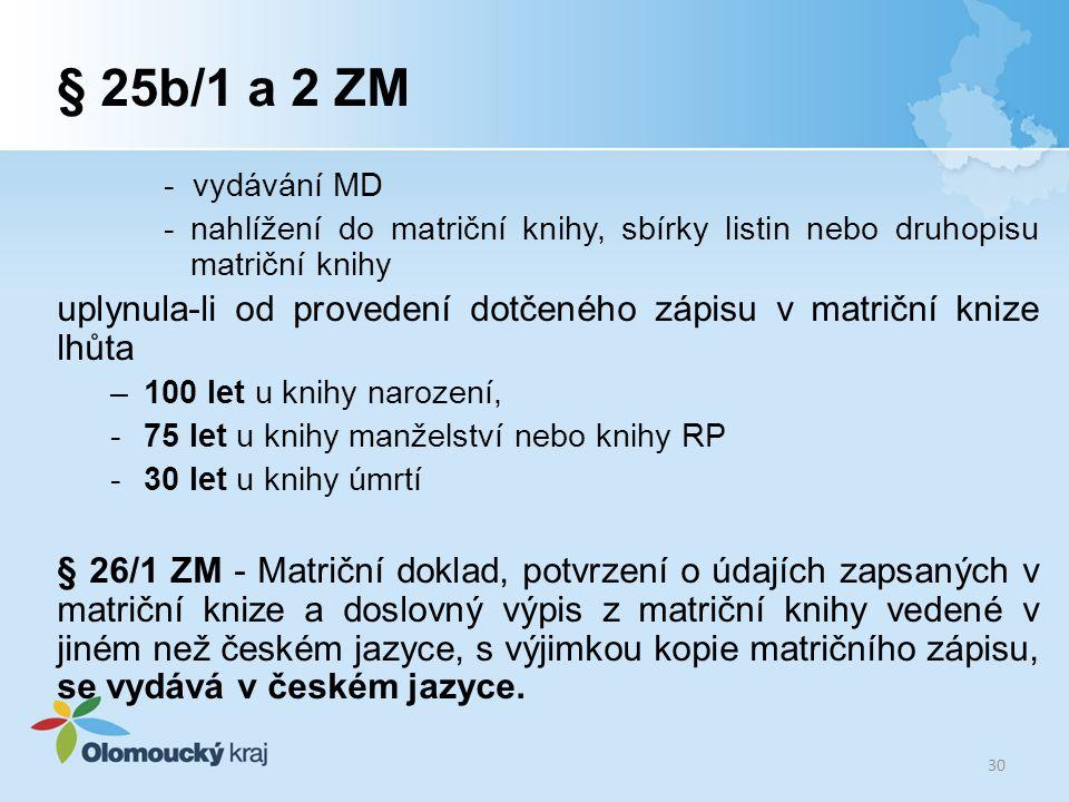 § 25b/1 a 2 ZM - vydávání MD. - nahlížení do matriční knihy, sbírky listin nebo druhopisu matriční knihy.