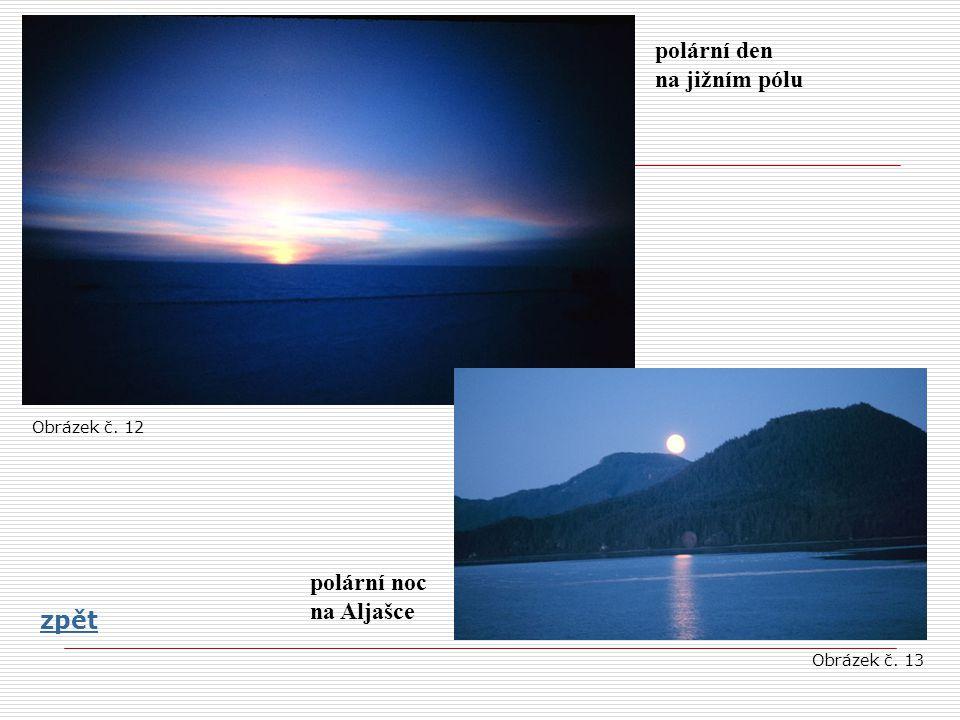 polární den na jižním pólu polární noc na Aljašce zpět Obrázek č. 12