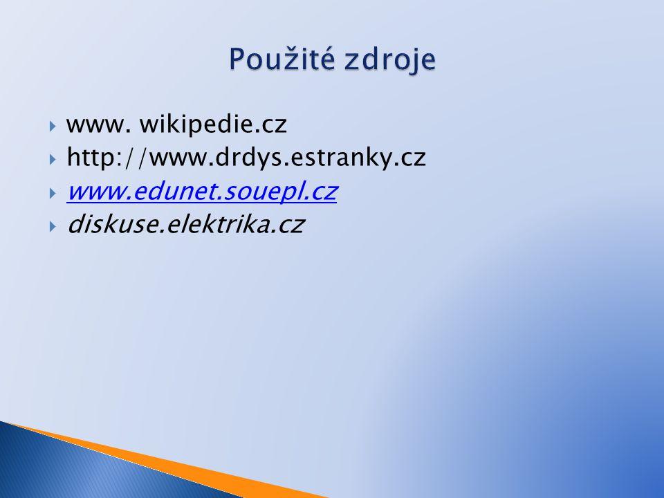 Použité zdroje www. wikipedie.cz http://www.drdys.estranky.cz