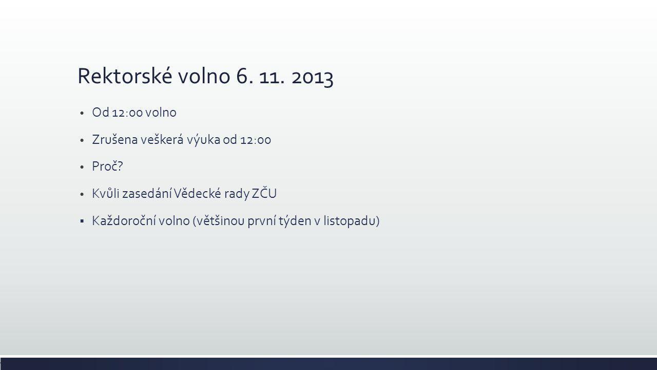 Rektorské volno 6. 11. 2013 Od 12:00 volno