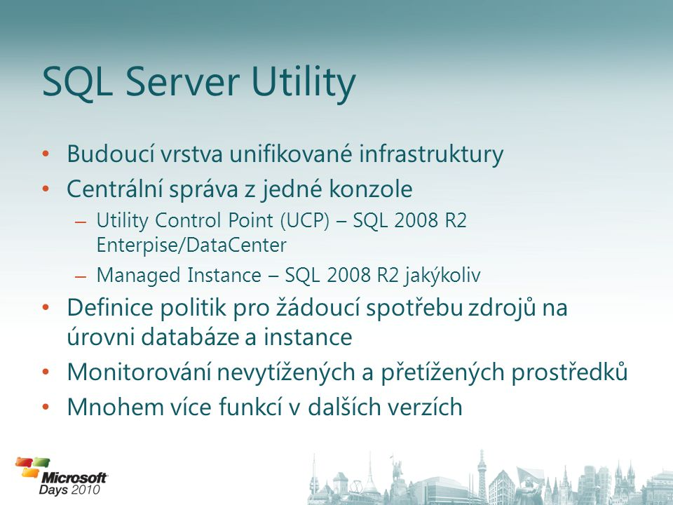 SQL Server Utility Budoucí vrstva unifikované infrastruktury