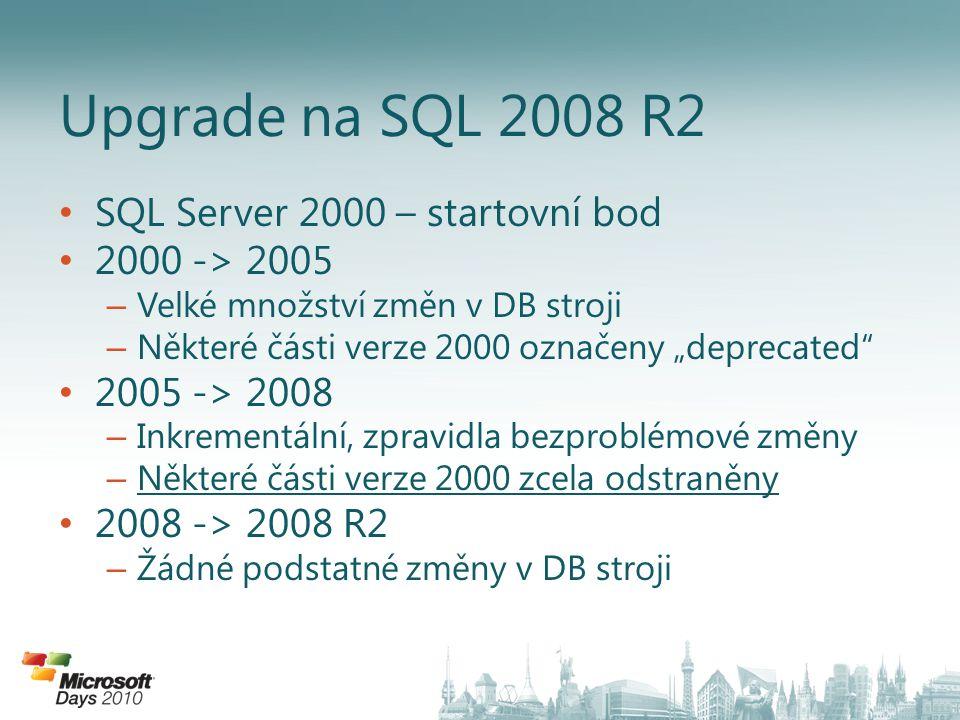 Upgrade na SQL 2008 R2 SQL Server 2000 – startovní bod 2000 -> 2005