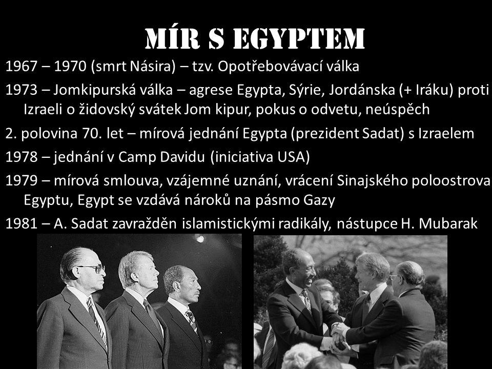 Mír s Egyptem 1967 – 1970 (smrt Násira) – tzv. Opotřebovávací válka