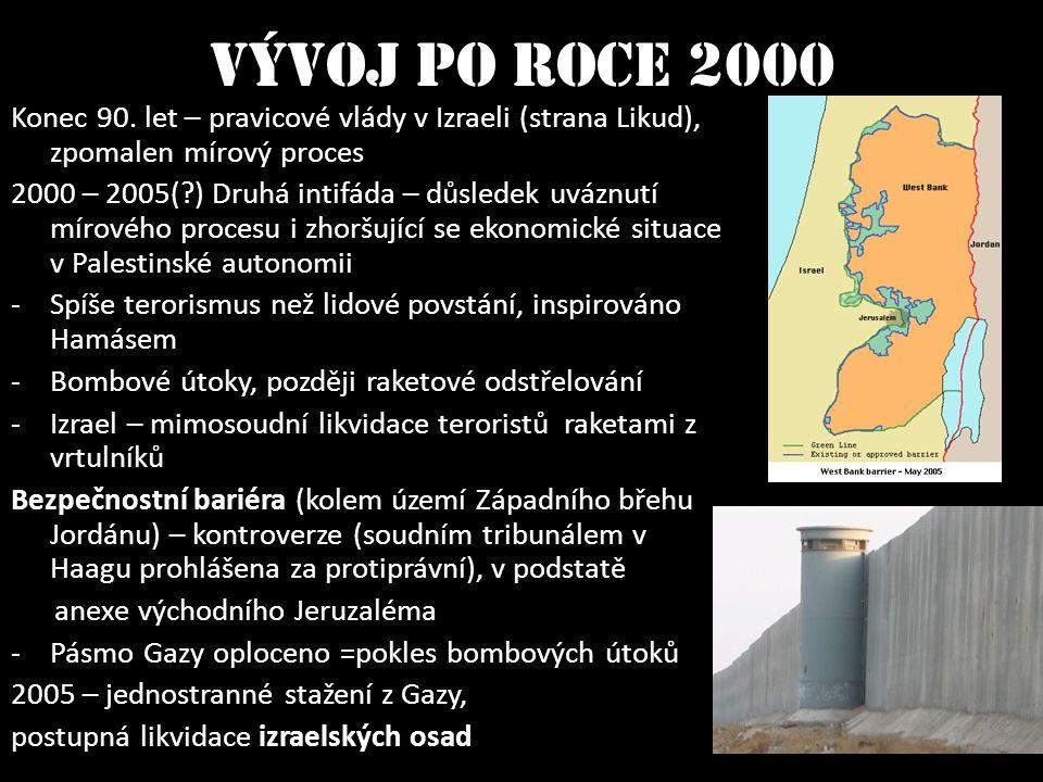 Vývoj po roce 2000 Konec 90. let – pravicové vlády v Izraeli (strana Likud), zpomalen mírový proces.