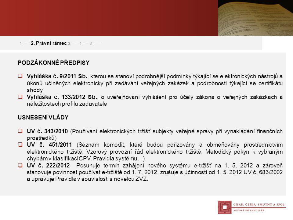 1. ----- 2. Právní rámec 3. ----- 4. ----- 5. -----