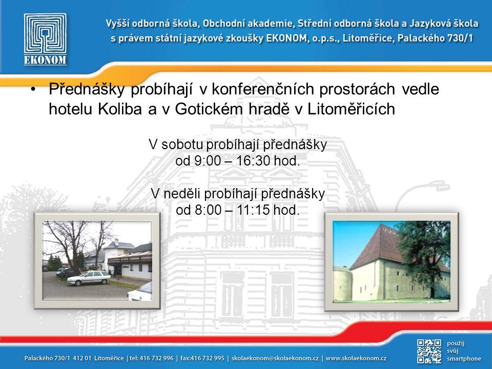 Přednášky probíhají v konferenčních prostorách vedle hotelu Koliba a v Gotickém hradě v Litoměřicích