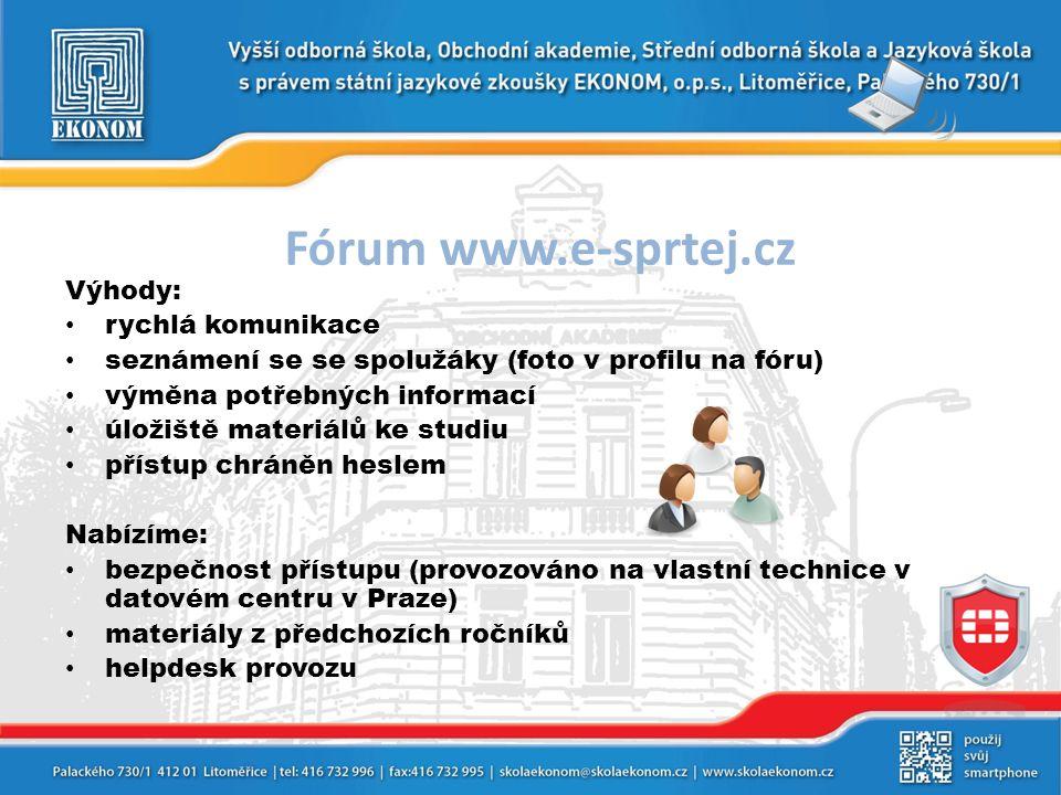 Fórum www.e-sprtej.cz Výhody: rychlá komunikace