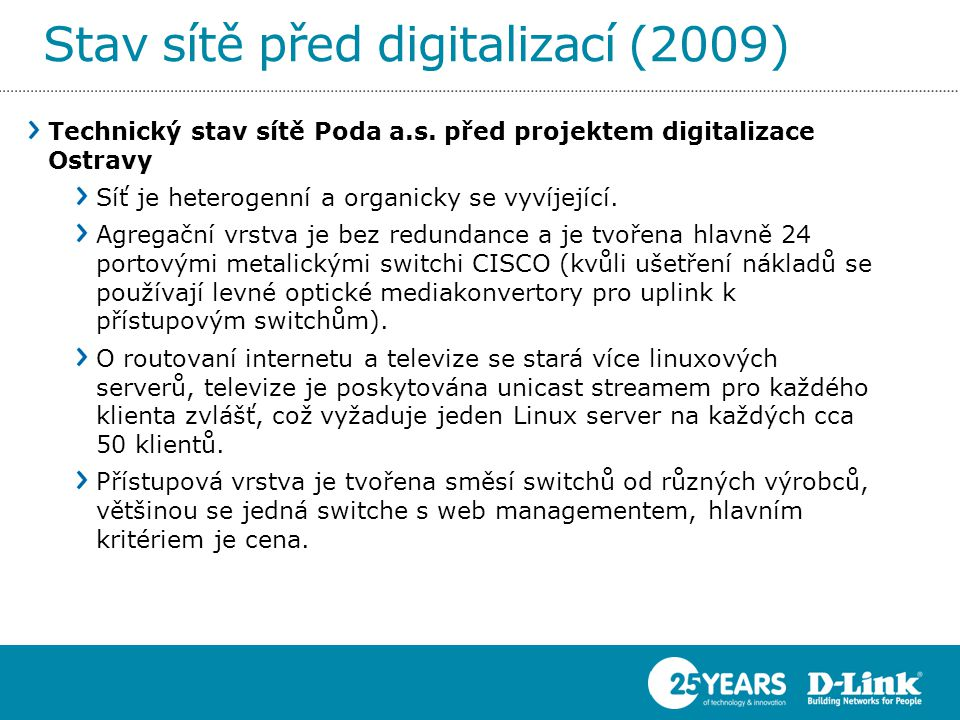 Stav sítě před digitalizací (2009)